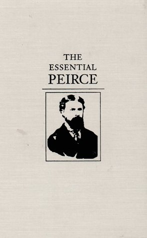 The Essential Peirce: Selected Philosophical Writings 9780253328496