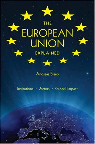 The European Union Explained: Institutions, Actors, Global Impact 9780253220189