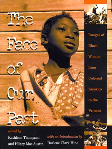 The Face of Our Past: Images of Black Women from Colonial America to the Present 9780253336354