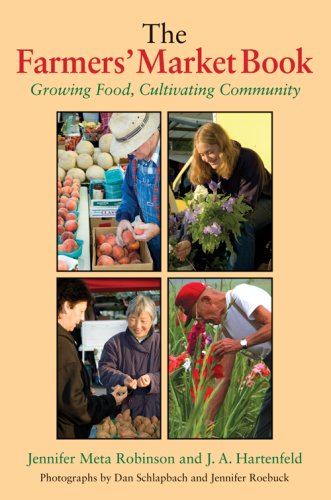 The Farmers' Market Book: Growing Food, Cultivating Community 9780253219169