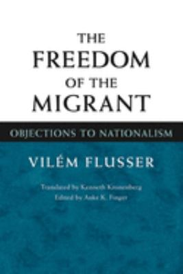 The Freedom of Migrant: Objections to Nationalism 9780252028175