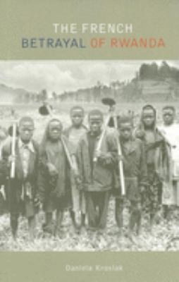 The French Betrayal of Rwanda 9780253219749