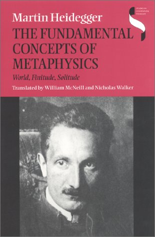 The Fundamental Concepts of Metaphysics: World, Finitude, Solitude 9780253214294