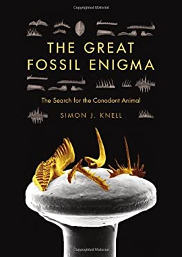 The Great Fossil Enigma: The Search for the Conodont Animal 9780253006042