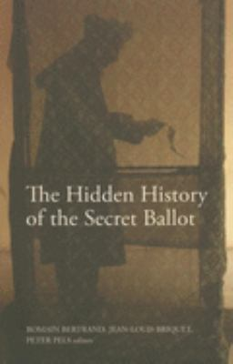The Hidden History of the Secret Ballot 9780253219428