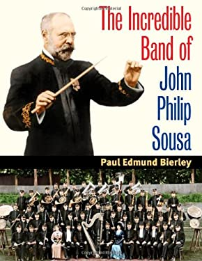 The Incredible Band of John Philip Sousa 9780252031472