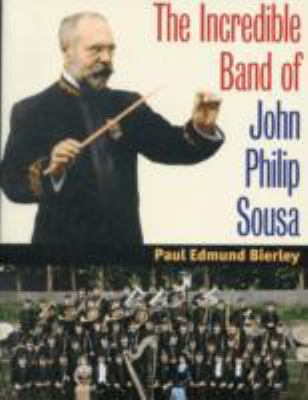 The Incredible Band of John Philip Sousa 9780252077814