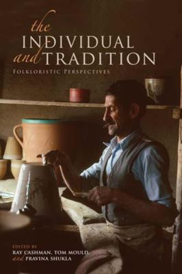 The Individual and Tradition: Folkloristic Perspectives 9780253357175