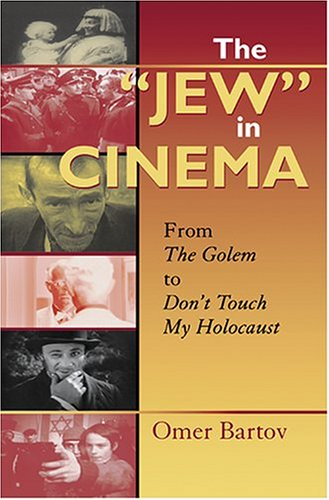 """The """"Jew"""" in Cinema: From the Golem to Don't Touch My Holocaust"""