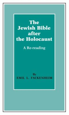 The Jewish Bible After the Holocaust: A Re-Reading 9780253320971