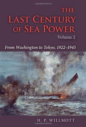 The Last Century of Sea Power, Volume 2: From Washington to Tokyo, 1922-1945 9780253353597