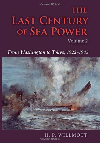 The Last Century of Sea Power, Volume One: From Port Arthur to Chanak, 1894-1922 9780253352149