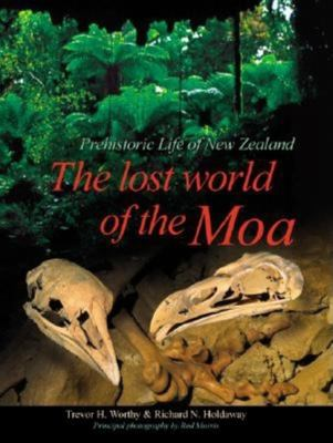 The Lost World of the Moa: Prehistoric Life of New Zealand 9780253340344