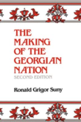 The Making of the Georgian Nation, Second Edition - 2nd Edition