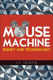 The Mouse Machine: Disney and Technology 782945