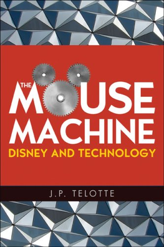 The Mouse Machine: Disney and Technology 9780252075407
