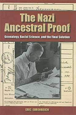 The Nazi Ancestral Proof: Genealogy, Racial Science, and the Final Solution 9780253349453