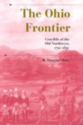The Ohio Frontier: Crucible of the Old Northwest, 1720--1830 9780253212122
