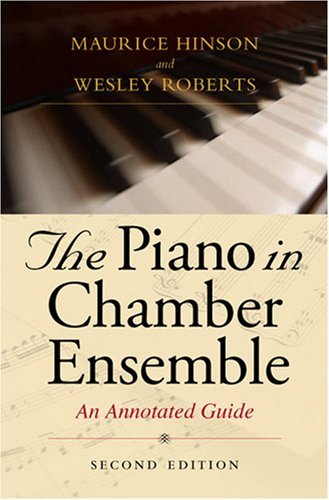 The Piano in Chamber Ensemble: An Annotated Guide 9780253346964