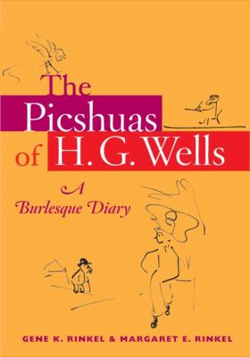 The Picshuas of H. G. Wells: A Burlesque Diary 9780252030451
