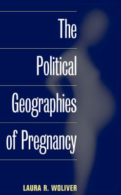 The Political Geographies of Pregnancy 9780252075971