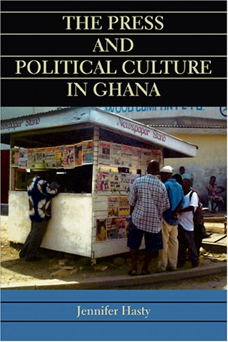 The Press and Political Culture in Ghana 9780253217486