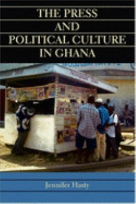The Press and Political Culture in Ghana 9780253345240