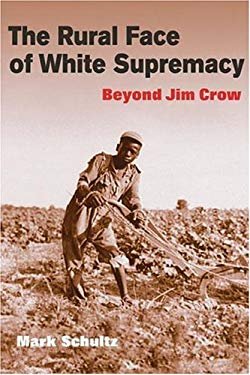 The Rural Face of White Supremacy: Beyond Jim Crow 9780252029608