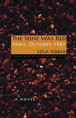 The Seine Was Red: Paris, October 1961 9780253352460