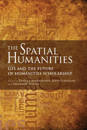The Spatial Humanities: GIS and the Future of Humanities Scholarship 9780253222176