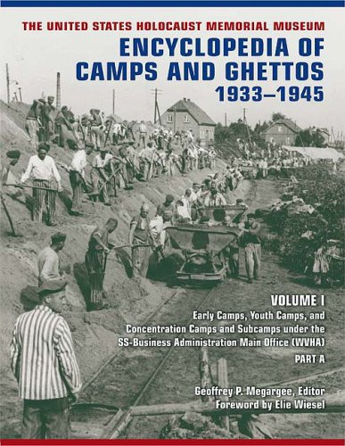 The United States Holocaust Memorial Museum Encyclopedia of Camps and Ghettos, 1933-1945, Volume I: Early Camps, Youth Camps, and Concentration Camps 9780253353283