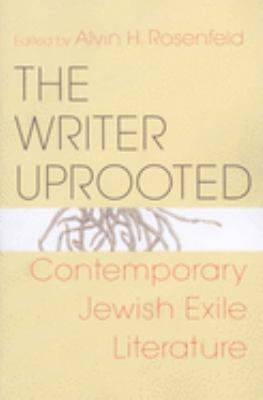 The Writer Uprooted: Contemporary Jewish Exile Literature 9780253351449