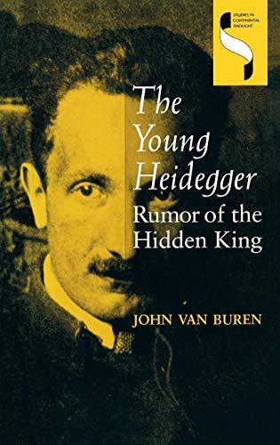 The Young Heidegger: Rumor of the Hidden King 9780253362025