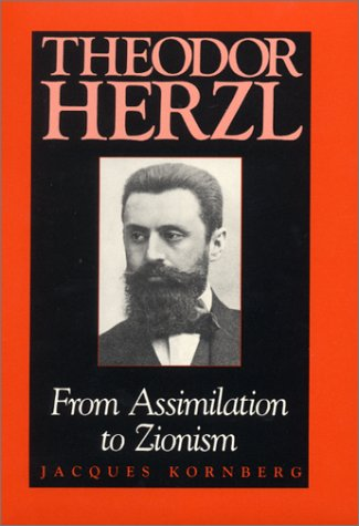 Theodor Herzl: From Assimilation to Zionism 9780253332035