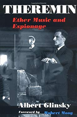 Theremin: Ether Music and Espionage 9780252025822