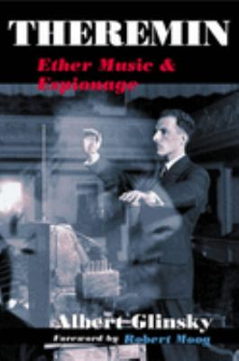 Theremin: Ether Music and Espionage 9780252072758