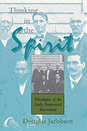 Thinking in the Spirit: Theologies of the Early Pentecostal Movement 9780253216038