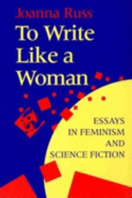 To Write Like a Woman: Essays in Feminism and Science Fiction 9780253209832