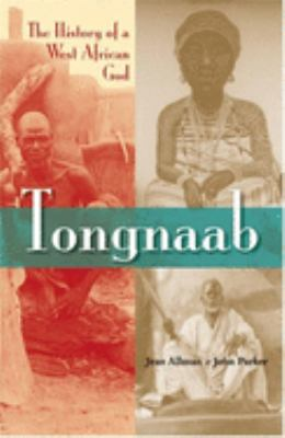 Tongnaab: The History of a West African God 9780253346650
