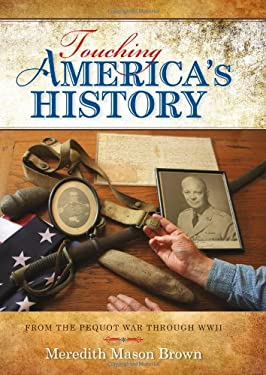 Touching America's History: From the Pequot War Through WWII 9780253008336