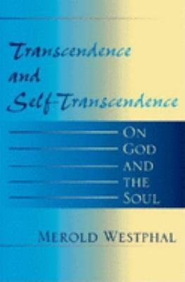 Transcendence and Self-Transcendence: On God and the Soul 9780253216878