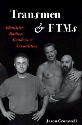 Transmen and Ftm's: Identities, Bodies, Genders, and Sexualities 9780252068256