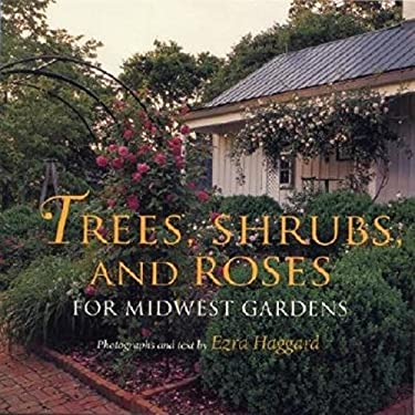 Trees, Shrubs, and Roses for Midwest Gardens 9780253339614
