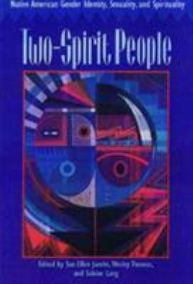 Two-Spirit People: Native American Gender Identity, Sexuality, and Spirituality 9780252066450