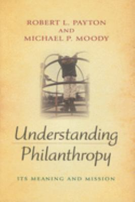 Understanding Philanthropy: Its Meaning and Mission 9780253350497