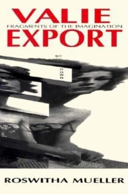 Valie Export/Fragments of the Imagination 9780253209252