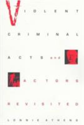 Violent Criminal Acts and Actors Revisited 9780252066085
