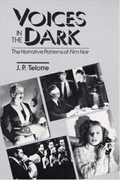 Voices in the Dark: The Narrative Patterns of *Film Noir* 781493