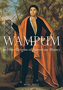 Wampum and the Origins of American Money 9780252033667