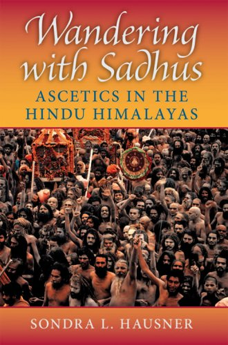 Wandering with Sadhus: Ascetics of the Hindu Himalayas 9780253219497